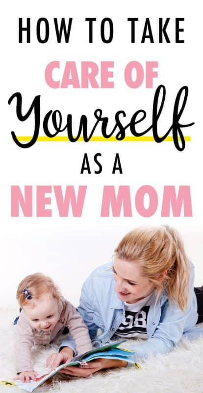 Pinterest image about how to take care of yourself as a new mom