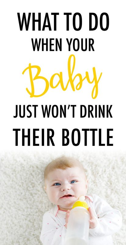 Pinterest image about what to do when your baby won't drink their bottle