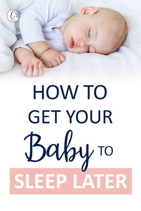 Pinterest image about how to get your baby to sleep later