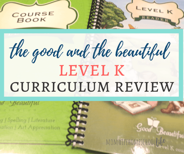 The Good and The Beautiful Level K Review