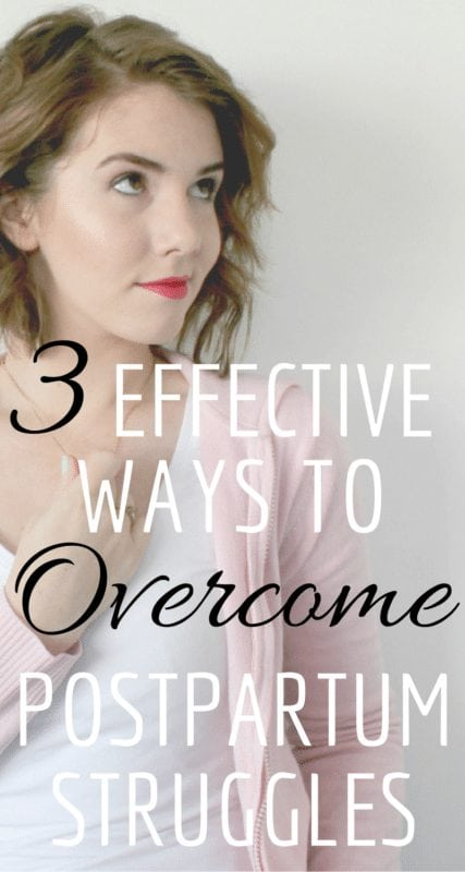 3 Effective Ways To Overcome Postpartum Struggles | Actionable tips for mamas who are struggling during the postpartum period.