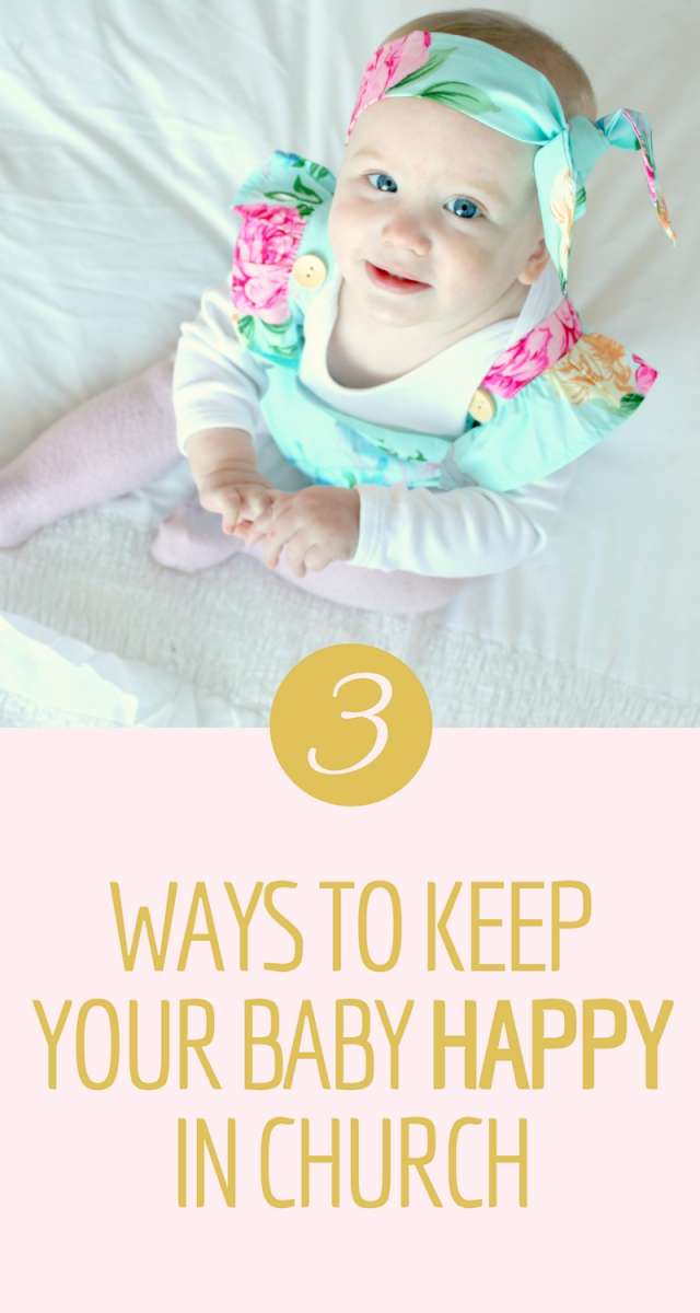 3 Ways To Keep Your Baby Happy In Church | Sunday's can be a challenge when your baby is thrown off schedule, but with these 3 tips you can make sure that everyone is happy and church is enjoyable.