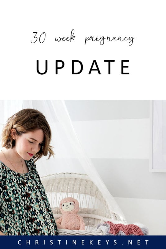 30 Week Pregnancy Update: Sneak Peek of the Nursery! || Find out how things are tracking at 30-weeks pregnant and get your first look at our baby girl's nursery #pregnant #pregnancy #pregnancyupdate #baby #babygirl #nursery #babygirlnursery #parenting #motherhood