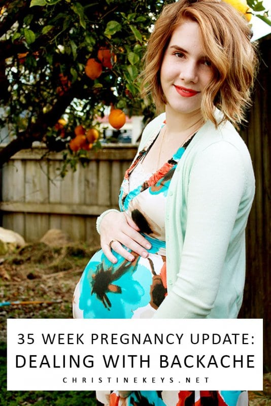 35 Week Pregnancy Update: Dealing with Backache || Oh the joys of the final stages of pregnancy! Find out what the 35th week of pregnancy can be like. #babies #pregnancy #pregnancyupdate #motherhood #newborn
