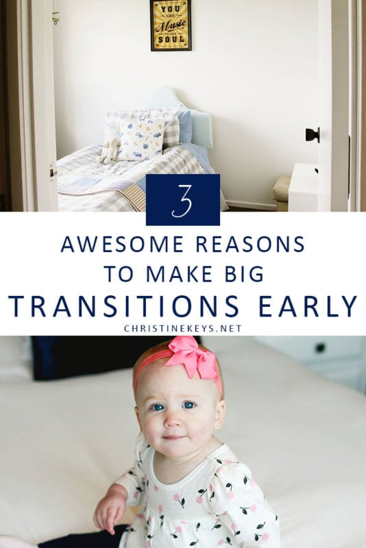 3 Awesome Reasons to Make Big Transitions Early || Why should you consider making the big changes early on in your child's life? Find out in this post! #parenting #toddlers #babies #motherhood #family #toddlersleep #babysleep