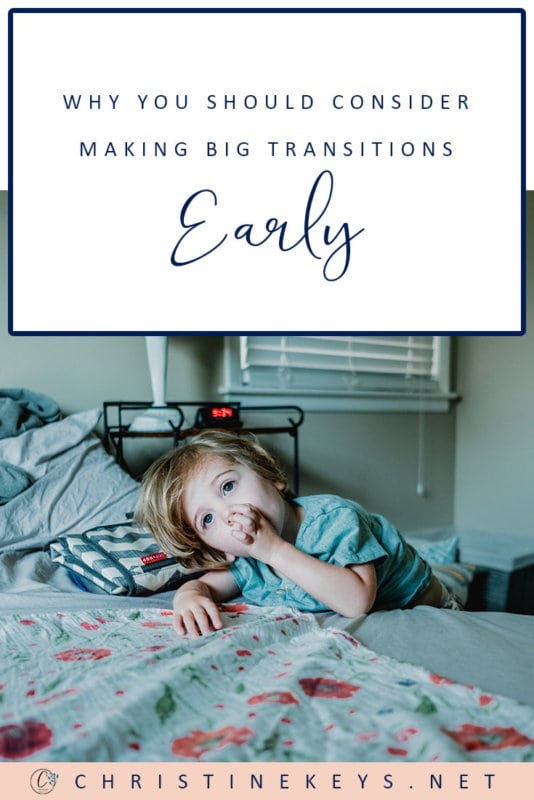 Why You Should Consider Making Big Transitions Early || Why should you consider making the big changes early on in your child's life? Find out in this post! #parenting #toddlers #babies #motherhood #family #toddlersleep #babysleep
