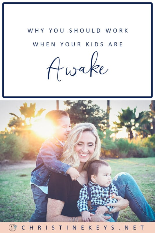 Why You Should Work When Your Kids are Awake || It is so important that our children see us work. Read all about the benefits of working while your kids are awake. #parenting #workingmom #motherhood #kids #babies #toddlers