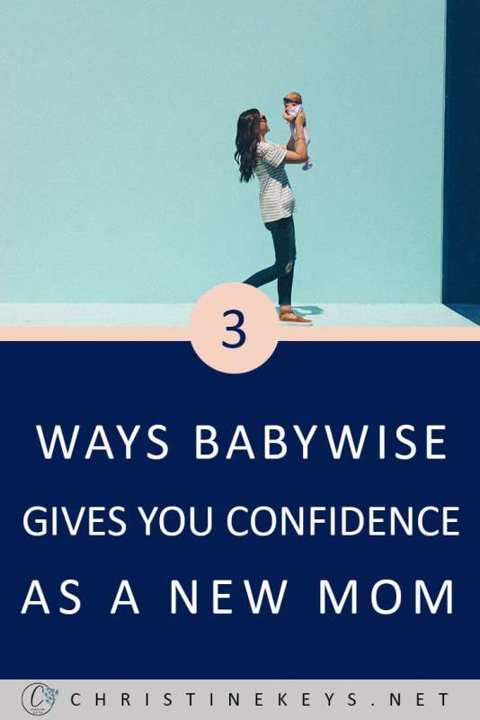 3 Ways Babywise Gives You Confidence as a New Mom || Find out how the babywise method can really help you out as a new mama. #babywise #sleeptraining #baby #sleep #routines #schedules #motherhood #parenting