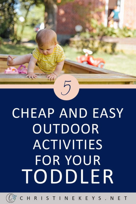 5 Cheap and Easy Outdoor Activities For Your Toddler || Here's a list of simple outdoor activities to help occupy your toddler. #toddleractivities #toddlers #play #outdoorplay #parenting #motherhood