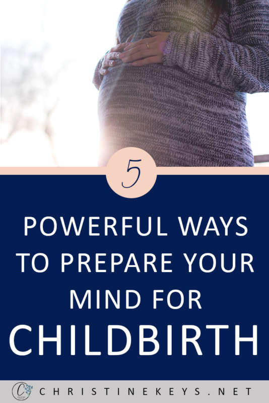 Pinterest image about preparing your mind for childbirth