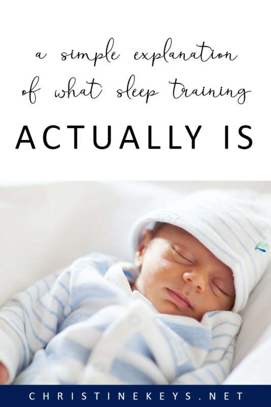 A Simple Explanation of What Sleep Training Actually Is || Find out the true definition of sleep training and what it actually means to sleep train your baby. #parenting #babysleep #babies #motherhood #parentled #babyroutine #sleeptraining #sleepschedule #babywise #momsoncall