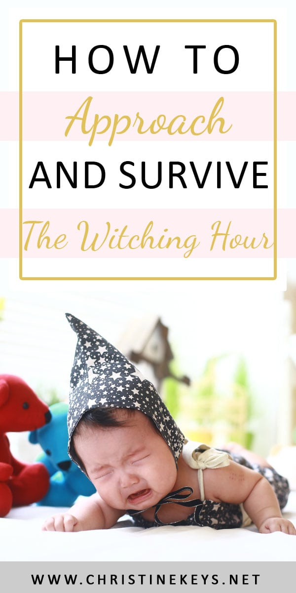 How To Approach and Survive The Witching Hour | Use these tips and tricks to help your baby and yourself get through the witching hour. #babywise #babyroutine #witchinghour #newborns