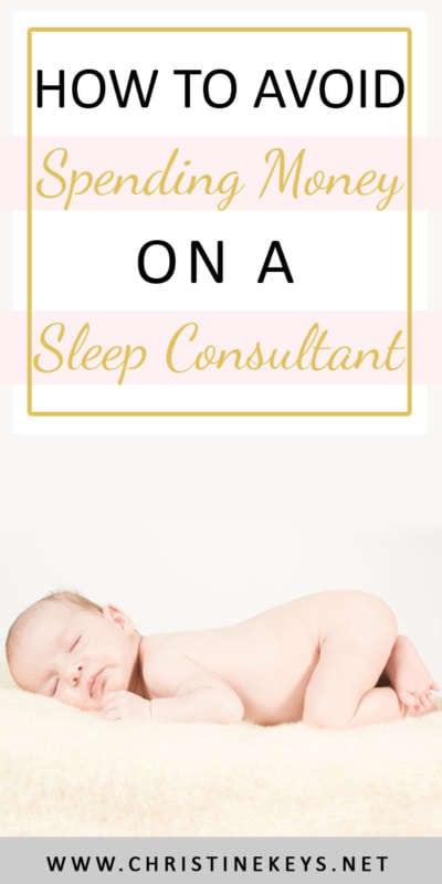How To Avoid Spending Money On A Sleep Consultant | Use these strategies to save yourself some money and avoid the need to hire a sleep consultant. Focus on fostering healthy sleep habits right from the start so the entire family can benefit! #babywise #momsoncall #sleepconsultant #babysleep #newborns