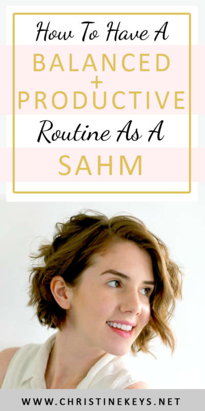How To Have A Balanced + Relaxed Routine As A SAHM | Being a stay at home mom means you're on call 24/7. Learn how to make the most of your day with these tips to creating the perfect schedule. #sahm #routine #selfcare