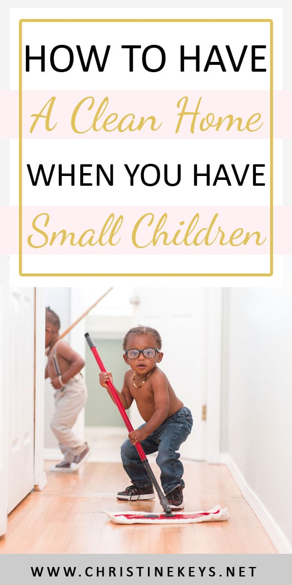 How To Have A Clean Home When You Have Small Children   Use these tips and tricks to maintain a clean home with little effort. Keep your sanity intact at the same time as having a clean and happy home! #cleaningroutine #cleaningtips #housekeeping #toddlers