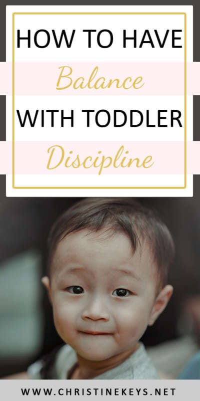 How To Have Balance With Toddler Discipline | 5 ingredients to finding the right balance when it comes to disciplining your toddler. #toddler #discipline #parenting