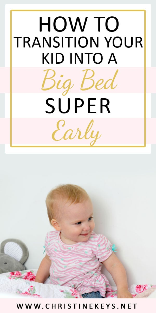How To Transition Your Kid Into A Big Bed Super Early | Find some awesome tips and tricks for making the switch from crib to toddler or big bed. #transitions #toddlers #bigbed