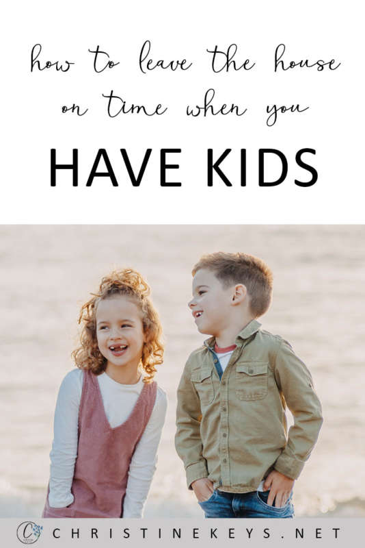 How To Leave The House On Time When You Have Kids || Implement these 5 awesome tips to help you and your family stay on time! #parenting #parentinghacks #timemanagement #routine #schedules #motherhood #kids