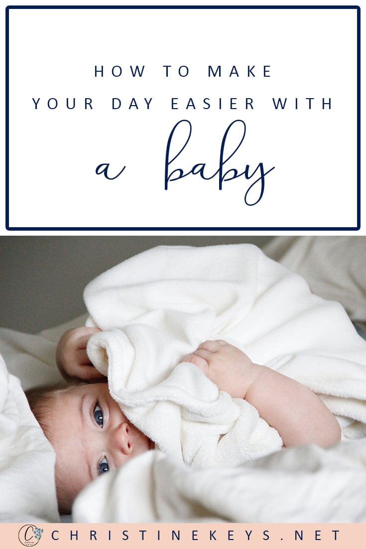 How To Make Your Day Easier With A Baby || Find out some key tips to making your day run much more smoothly when you have a baby. #motherhood #baby #babies #parenting #babyroutine #schedule #babywise