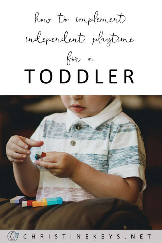 How To Implement Independent Playtime For A Toddler || What does it look like? What toys are appropriate? And how do you implement it? Learn about it all in this post. #playtime #independentplay #toddlers #toddleractivities