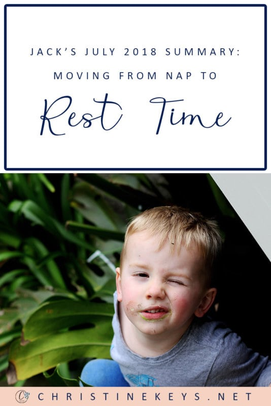 Jack's July 2018 Summary: Moving from Nap to Rest Time || Jack's update at 3 years, 4 months. We officially moved to rest time. Was it a good idea? #parenting #toddlers #routine #motherhood #naps #toddlersleep