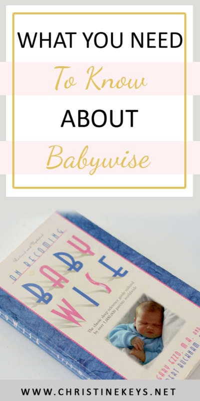 What You Need To Know About Babywise || Find out where to start and what Babywise is all about. #babywise #routines #sleeptraining #babies #newborns