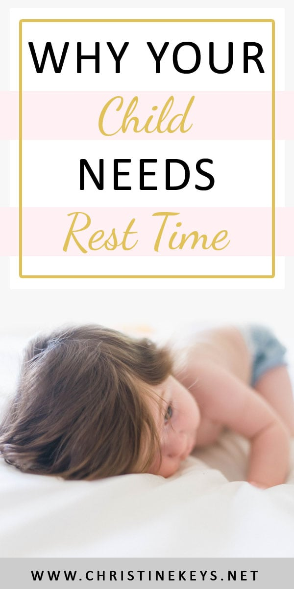 Why Rest Time Needs To Be A Part of Your Child's Routine | Find out why rest time is vitally important to include in your child's day. There are so many things they can benefit from just by resting! #babywise #resttime #toddlers