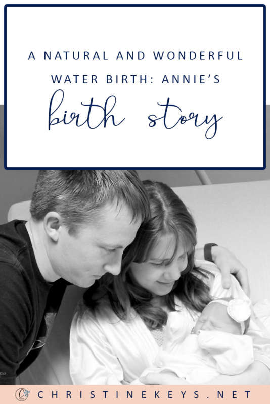 A Natural and Wonderful Water Birth | Annie's Birth Story || Read all about our water birth experience and natural delivery. #motherhood #prenancy #labor #delivery #childbirth #parenting #babies #newborn #waterbirth