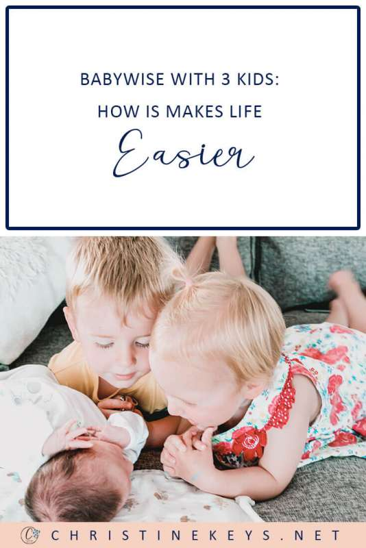 Babywise With 3 Kids: How it Makes Life Easier    Find out how Babywise simplifies things and makes life easier when you have three children. #babywise #parenting #3kids #motherhood #babies #sleep #schedule #routines