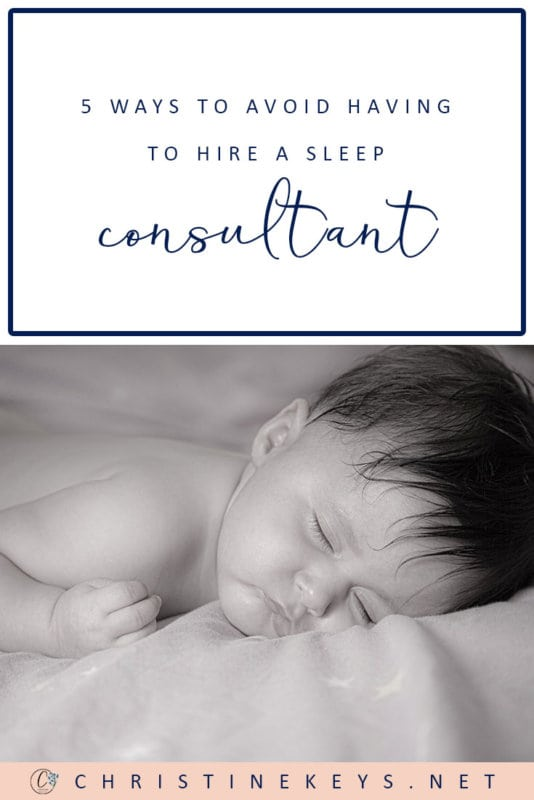 5 Ways to Avoid the Need to Hire a Sleep Consultant || Find out what 5 things can help you to negate the need to hire a sleep consultant. #parenting #babies #sleep #sleeptraining #routines #schedules #motherhood #babysleep