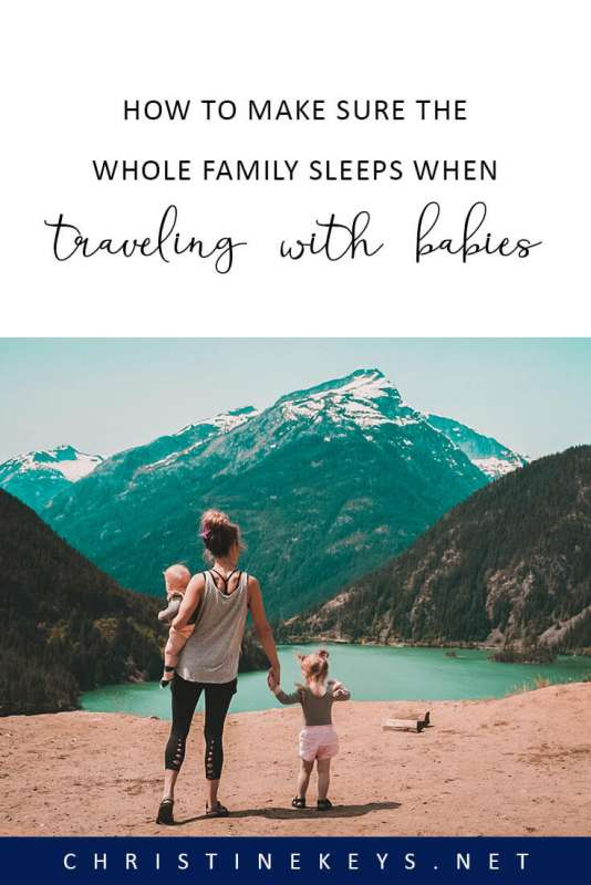 How to Make Sure the Whole Family Sleeps When Traveling with Babies || Learn all the tricks to keeping the whole family well-rested when traveling. #familytravel #travel #traveling #travelinghacks #parenting #babies #babysleep