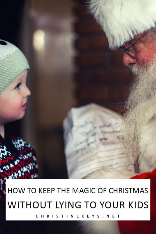 How to Keep the Magic of Christmas Without Lying to Your Kids || Worried about killing the joy of Christmas but you also don't want to lie to your kids? Find out how to keep things magical in this post. #christmas #parenting #family #motherhood #children #kids #holidays