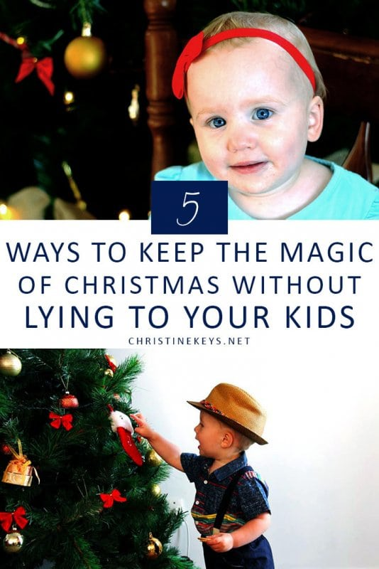 5 Ways to Keep the Magic of Christmas Without Lying to Your Kids    Worried about killing the joy of Christmas but you also don't want to lie to your kids? Find out how to keep things magical in this post. #christmas #parenting #family #motherhood #children #kids #holidays