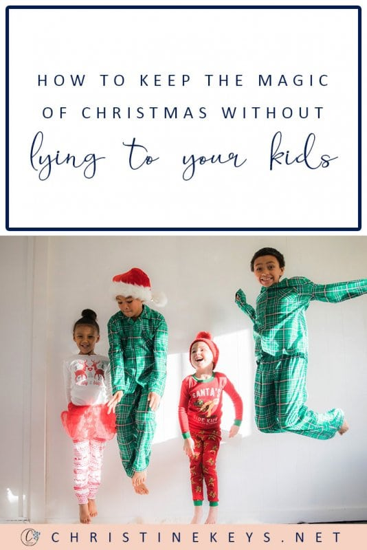 How to Keep the Magic of Christmas Without Lying to Your Kids    Worried about killing the joy of Christmas but you also don't want to lie to your kids? Find out how to keep things magical in this post. #christmas #parenting #family #motherhood #children #kids #holidays