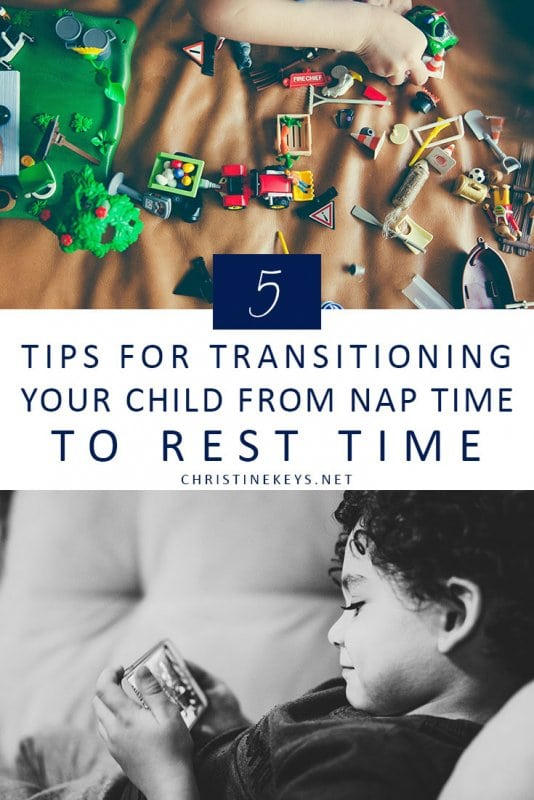 5 Tips for Transitioning Your Child From Nap Time to Rest Time || Find out when, why, and how to make the transition to rest time with these 5 helpful tips. #parenting #naps #toddlers #preschoolers #motherhood #routines #babysleep