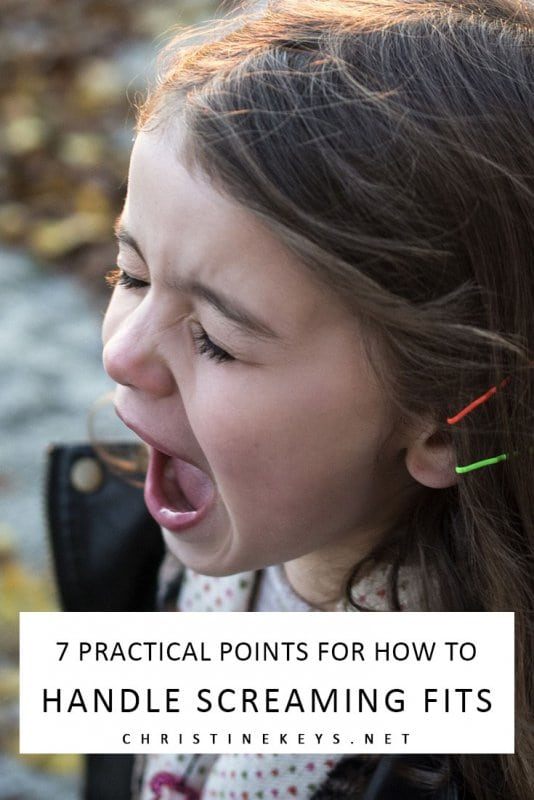 7 Practical Points for How to Handle Screaming Fits || Find out what 7 practical tips we use to help work through screaming fits and tantrums. #parenting #toddlers #tantrums #discipline #motherhood