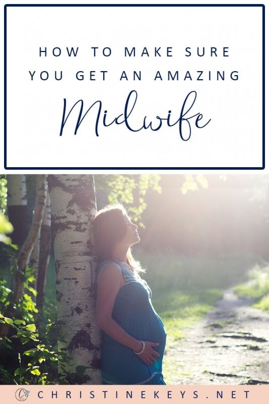 How to Make Sure You Get an Amazing Midwife || Use these 5 key strategies when you are choosing your maternity care provider so that your experience is one of empowerment! #parenting #pregnancy #midwife #childbirth #motherhood #babies