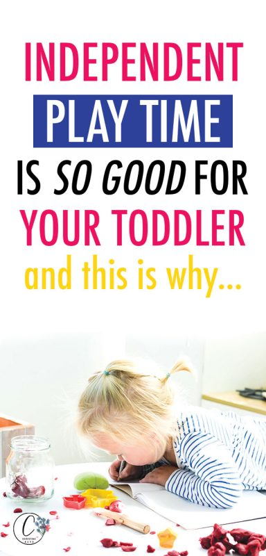Pinterest image about why independent play time is good for toddlers