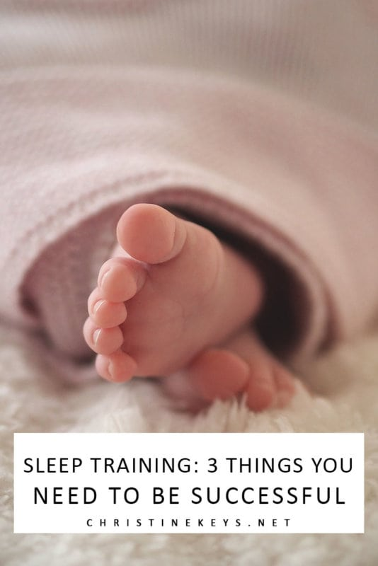 Sleep Training: 3 Things You Need to Be Successful || Find out what vital tools you need when sleep training your baby in order for it to be successful. #parenting #sleeptraining #motherhood #sleep #babies #babysleep #routines #baby