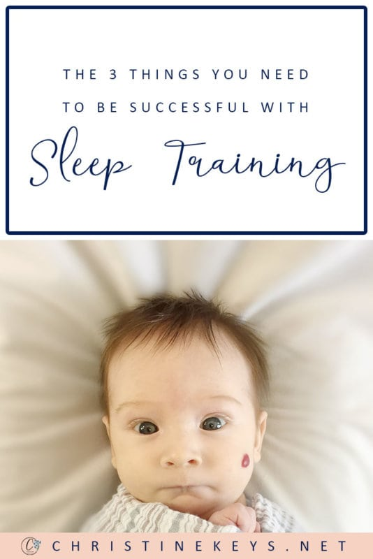 The 3 Things You Need to Be Successful with Sleep Training || Find out what vital tools you need when sleep training your baby in order for it to be successful. #parenting #sleeptraining #motherhood #sleep #babies #babysleep #routines #baby
