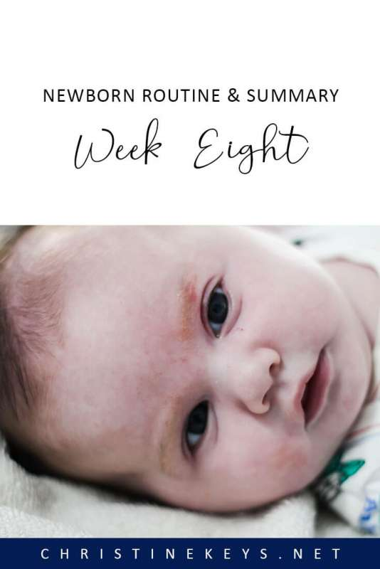 Newborn Routine & Summary: Week Eight || Take a look at our routine and how the week went. #newborn #routine #sleep #baby #babywise #momsoncall #8weeks