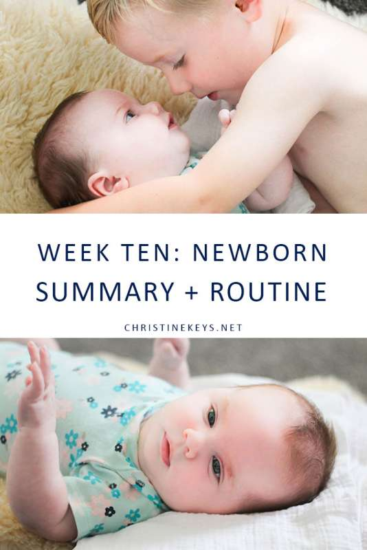 Week Ten: Newborn Summary + Routine || Find out how we're dealing with infant reflux while sticking to a great sleep schedule. #babies #newborn #sleep #sleepschedule #babysleep #parenting #routines #motherhood