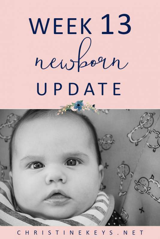 Week 13 Newborn Update || Read all about Charlotte's routine at 13 weeks. Find out how we tackled her feeding aversion as well as her first cold. #baby #babyupdate #parenting #motherhood #babies #babysleep #babyroutine #routine