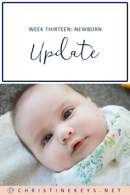 Week Thirteen: Newborn Update || Read all about Charlotte's routine at 13 weeks. Find out how we tackled her feeding aversion as well as her first cold. #baby #babyupdate #parenting #motherhood #babies #babysleep #babyroutine #routine