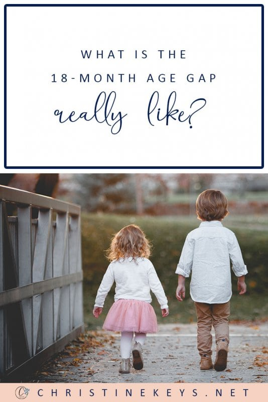 What Is The 18-Month Age Gap Really Like? — Christine Keys