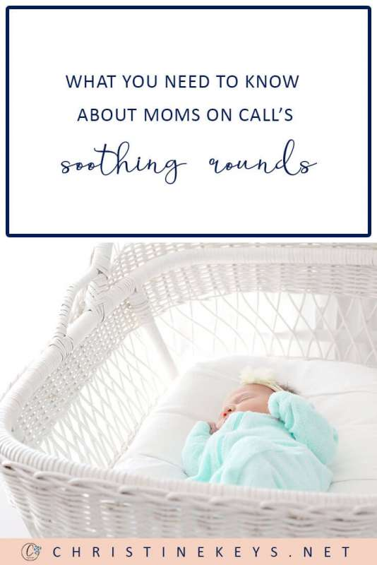 What You Need to Know About Moms on Call's Soothing Rounds || Find out everything you need to know about soothing rounds. Learn about their purpose and how to implement them. #parenting #momsoncall #babies #sleep #sleeptraining #routines #schedule