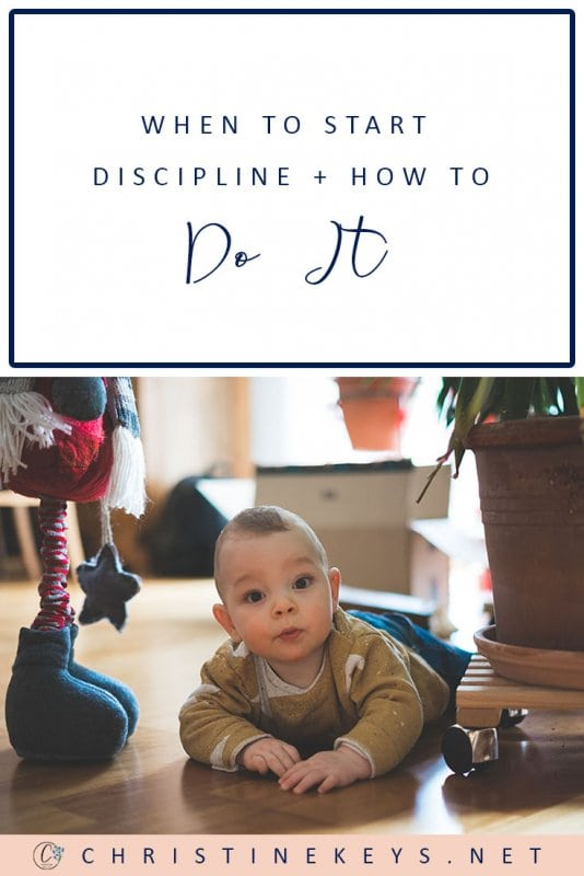 When to Start Discipline and How to Do It || Wondering when to start discipline? Not sure how to do it? Read this post for 5 tips to get you on the right track. #parenting #discipline #motherhood #babies #toddlers #children #kids